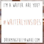 I'm a writer. Are you? #writerlyinsides