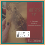 The Artist's Way – Week 3