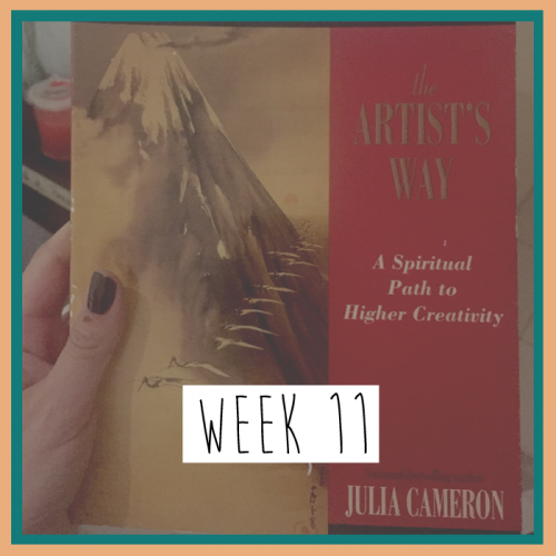 The Artist's Way - Week 11