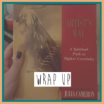 The Artist's Way Wrap Up