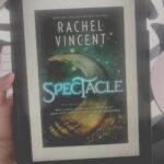 Spectacle by Rachel Vincent