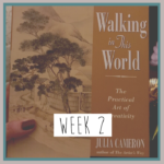 Walking in this World – Week 2
